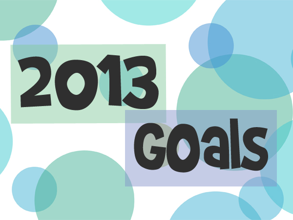 Holly Would If She Could - 2013 Goals