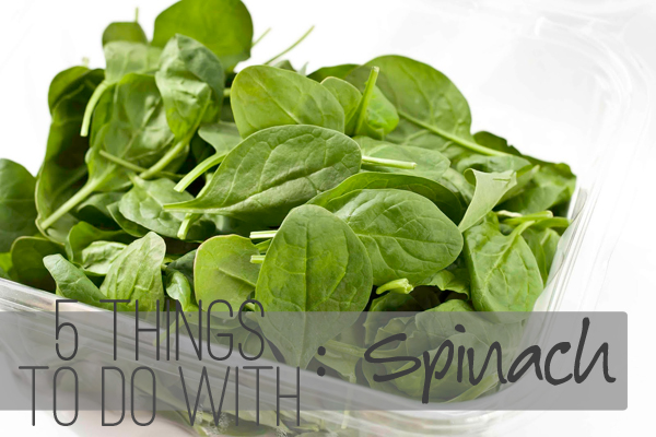 5 Things To Do With Spinach // Holly Would If She Could